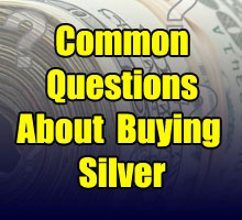 Common Questions About Buying Silver